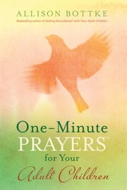 One-Minute Prayers™ for Your Adult Children ebook by Allison Bottke