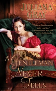A Gentleman Never Tells ebook by Juliana Gray