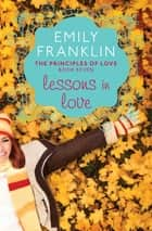 Lessons in Love ebook by Emily Franklin