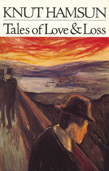 Tales of Love and Loss ebook by Knut Hamsun