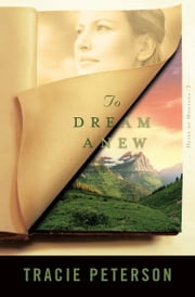 To Dream Anew (Heirs of Montana Book #3) ebook by Tracie Peterson