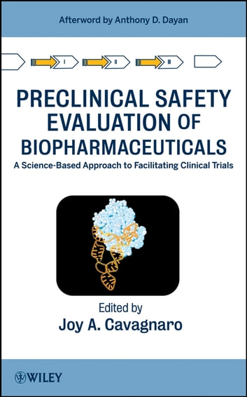 Preclinical Safety Evaluation of Biopharmaceuticals - A Science-Based Approach to Facilitating Clinical Trials ebook by