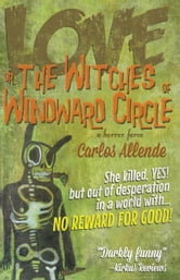 Love, or the Witches of Windward Circle - A Horror Farce ebook by Carlos Allende