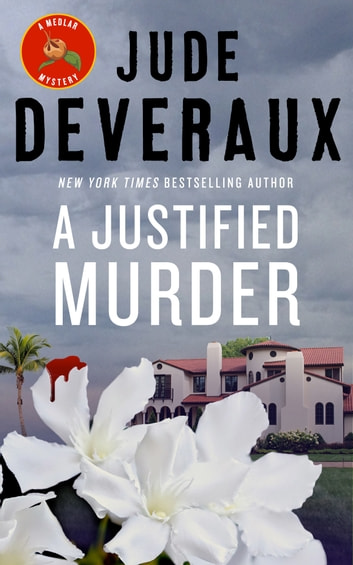 A Justified Murder: A Florida Mystery ebook by Jude Deveraux