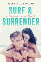 Surf & Surrender ebook by Riley Edgewood