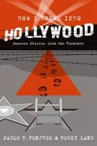 How I Broke into Hollywood ebook by Pablo F. Fenjves,Rocky Lang