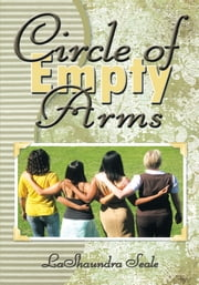Circle of Empty Arms ebook by LaShaundra Seale