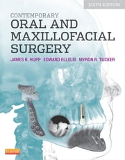 Contemporary Oral and Maxillofacial Surgery - E-Book ebook by James R. Hupp, DMD, MD,...
