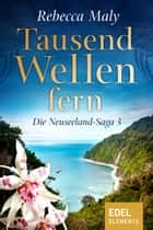 Tausend Wellen fern 3 ebook by Rebecca Maly