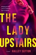 The Lady Upstairs ebook by Halley Sutton