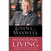 Intentional Living - Choosing a Life That Matters sesli kitap by John C. Maxwell