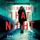 What Happened That Night - A Novel audiobook by