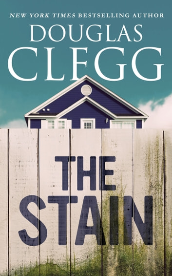 The Stain - A Short Story ebook by Douglas Clegg