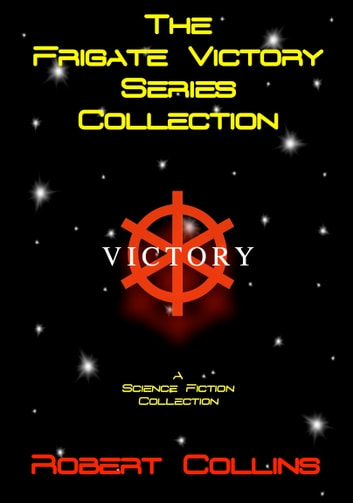 The Frigate Victory Series Collection ebook by Robert Collins