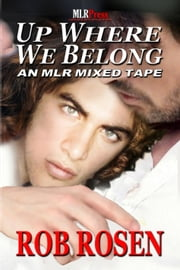 Up Where We Belong ebook by Rob Rosen
