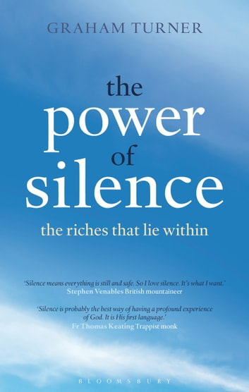 The power of silence ebook by graham turner 9781620401033 the power of silence the riches that lie within ebook by graham turner fandeluxe Image collections