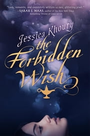 The Forbidden Wish ebook by Jessica Khoury