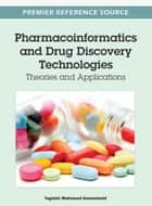 Pharmacoinformatics and Drug Discovery Technologies ebook by Tagelsir Mohamed Gasmelseid