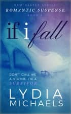If I Fall - New Castle, #2 ebook by Lydia Michaels