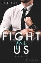 Fight for us ebook by Eva Fay