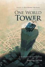 One World Tower - A Babylonian Adventure ebook by Michael Vetter
