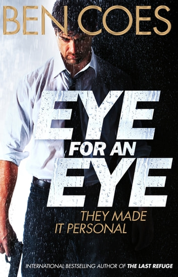 Eye for an Eye ebook by Ben Coes