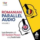 Romanian Parallel Audio - Learn Romanian with 501 Random Phrases using Parallel Audio - Volume 2 audiobook by