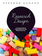 Research Design - Creating Robust Approaches for the Social Sciences ebook by Professor Stephen Gorard