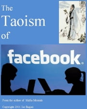 The Taoism of facebook ebook by Joe Bagori
