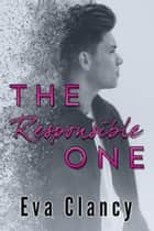 The Responsible One ebook by Eva Clancy