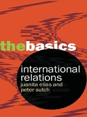 International Relations ebook by Peter Sutch,Juanita Elias