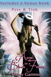 Angel in a Black Fedora (includes a bonus book: Pete & Tink) - True Love is Magical Collection, #3 ebook by Sherry Gammon
