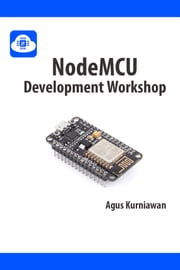 NodeMCU Development Workshop ebook by Agus Kurniawan