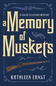 A Memory of Muskets ebook by Kathleen Ernst