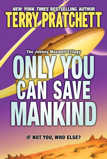 Only You Can Save Mankind ebook by Terry Pratchett