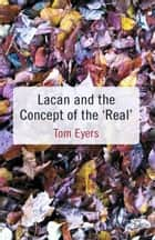 Lacan and the Concept of the 'Real' ebook by T. Eyers