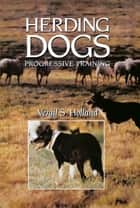 Herding Dogs ebook by Vergil S. Holland,Wait Jagger
