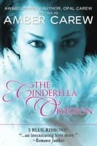 The Cinderella Obsession (Contemporary Fairytale Romance) ebook by Amber Carew, Opal Carew