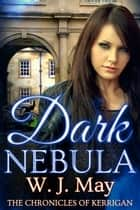 Dark Nebula ebook by W.J. May