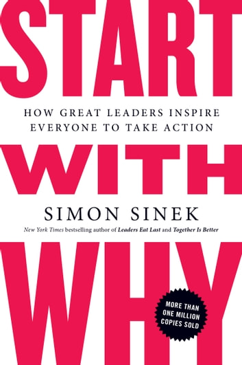 Start with why ebook by simon sinek 9781101149034 rakuten kobo start with why how great leaders inspire everyone to take action ebook by simon sinek fandeluxe Images