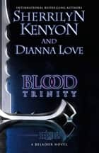 Blood Trinity - Number 1 in series ebook by Sherrilyn Kenyon, Dianna Love