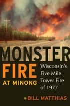 Monster Fire at Minong ebook by Bill Matthias