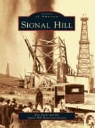 Signal Hill eBook by Ken Davis, Signal Hill Historical Society