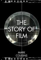 The Story of Film 電子書 by Mark Cousins