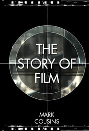 The Story of Film ebook by Mark Cousins