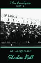 Shadow Roll - A Sam Russo Mystery ebook by Ki Longfellow