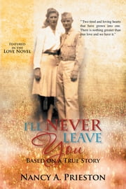 I'll Never Leave You ebook by Nancy A. Prieston