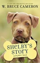 Shelby's Story - A Puppy Tale ebook by
