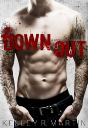 Down and Out - Knockout Love, #1 ebook by Kelley R. Martin