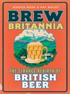 Brew Britannia ebook by Jessica Boak,Ray Bailey